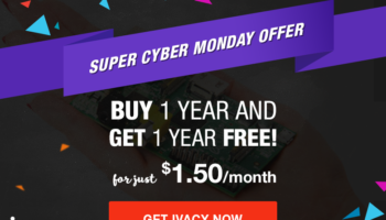 Cyber Monday Vpn Deal Of 2019 By Ivacy Up To 90 Off
