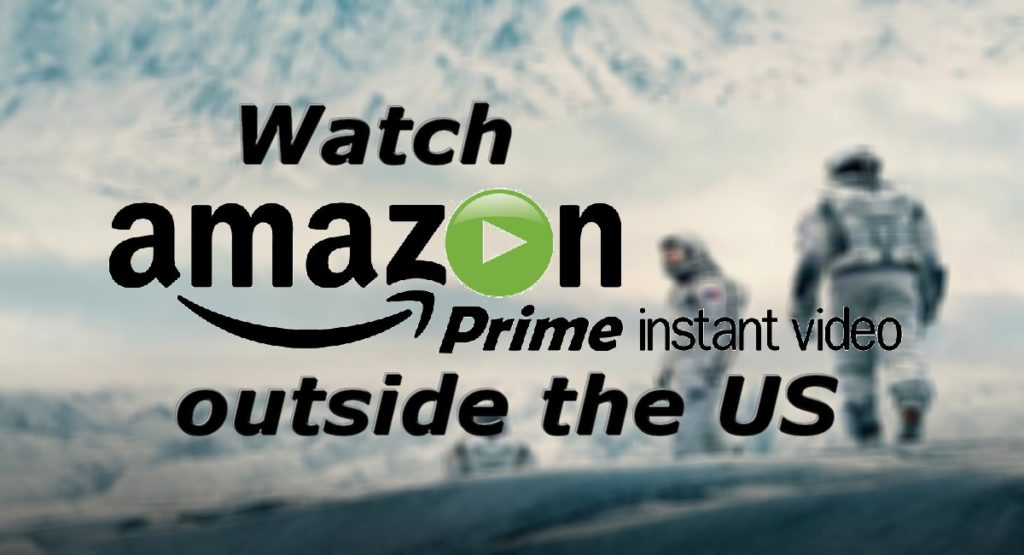 Amazon Prime VPN - Watch Amazon Prime With VPN - As Of 2018