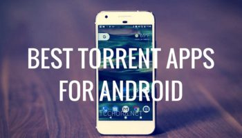 Best Android Torrent Apps of 2017